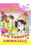 Din folclorul copiilor: Cum vorbesc animalele