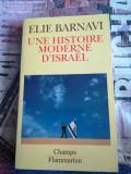 Elie Barnavi - Une histoire moderne d'Israel