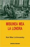 Misiunea mea la Londra/Karl Max Lichnowsky