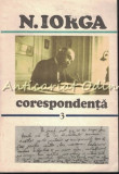 Cumpara ieftin Corespondenta III - N. Iorga