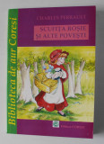 SCUFITA ROSIE SI ALTE POVESTI de CHARLES PERRAULT , 2008