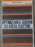 OPTIMIZAREA SUDARII CU ARCUL ELECTRIC - TRAIAN SALAGEAN, DAN MALAI, MIRCEA VODA