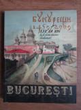 Bucuresti 550 de ani de la prima atestare documentara 1459-2009 album 400 ill.