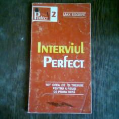 INTERVIUL PERFECT - MAX EGGERT