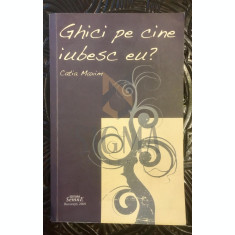 GHICI PE CINE IUBESC EU ? - CATIA MAXIM