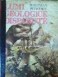 LUMI GEOLOGICE DISPĂRUTE - IUSTINIAN PETRESCU