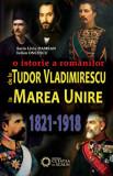 De la Tudor Vladimirescu la Marea Unire. O istorie a romanilor. 1821-1918/Iulian Oncescu, Sorin Liviu Damean, Cetatea de Scaun