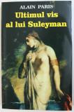 ULTIMUL VIS A LUI SULEYMAN de ALAIN PARIS , 1999