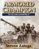 Armored Champion: The Top Tanks of World War II, Hardcover