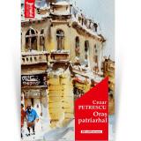 Oras patriarhal | Cezar Petrescu