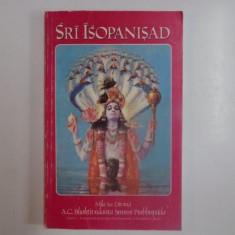 SRI ISOPANISAD , STIINTA CARE NE APROPIE DE PERSONALITATEA SUPREMA A DUMNEZEULUI , KRSNA , 1991