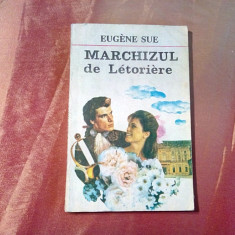 MARCHIZUL DE LETORIERE - Eugene Sue - Editura Condorul, 1992, 151 p.