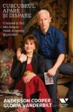 Curcubeul apare si dispare. O mama si fiul sau despre viata, dragoste si pierderi/Anderson Cooper, Gloria Vanderbilt
