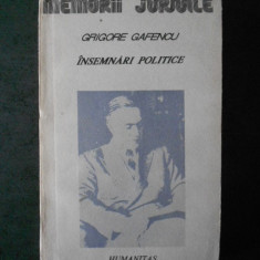 GRIGORE GAFENCU - INSEMNARI POLITICE 1929-1939, Humanitas