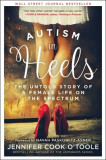 Autism in Heels: The Untold Story of Female Life on the Spectrum