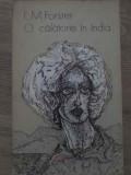 O CALATORIE IN INDIA-E.M. FORSTER