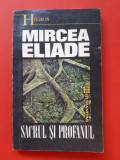SACRUL SI PROFANUL × Mircea Eliade