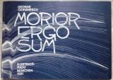 GEORGE CIORANESCU - MORIOR ERGO SUM (1981/MUNCHEN/500 ex./COLECTIA APOZITIA, V)