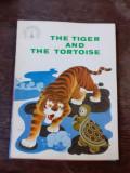 THE TIGER AND THE TORTOISE (CARTE PENTRU COPII, IN LIMBA ENGLEZA)