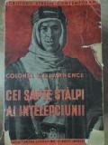CEI SAPTE STALPI AI INTELEPCIUNII-COLONEL T.E. LAWRENCE