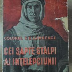 CEI SAPTE STALPI AI INTELEPCIUNII - COLONEL T.E. LAWRENCE