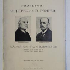 PROFESORII G . TITEICA si D . POMPEIU - CUVANTARI ROSTITE LA SARBATORIREA LOR , 1933