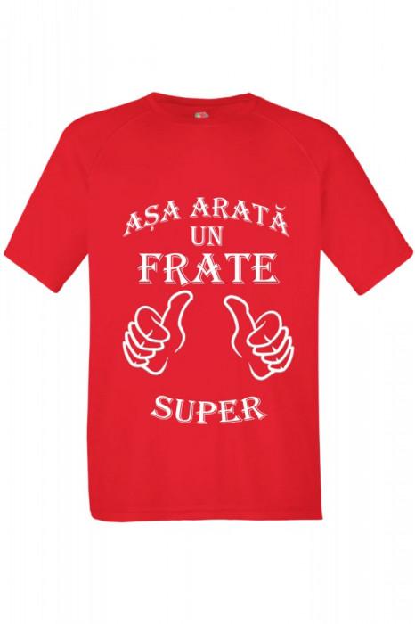 """TRICOU DEDICATIE """"ASA ARATA UN FRATE SUPER"""" ROSU"""