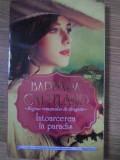 INTOARCEREA IN PARADIS-BARBARA CARTLAND