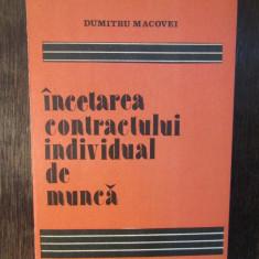 INCETAREA CONTRACTULUI INDIVIDUAL DE MUNCA-DUMITRU MACOVEI