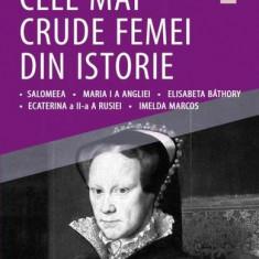 Cele mai crude femei din istorie