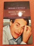 Sensul tuturor lucrurilor. Editura Humanitas, 2016 - Richard P. Feynman