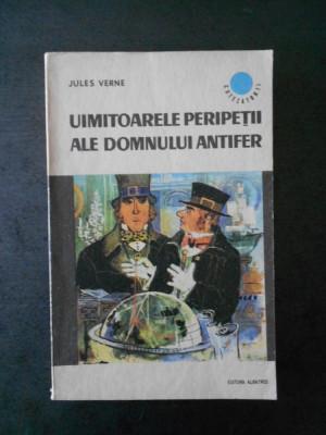 JULES VERNE - UIMITOARELE PERIPETII ALE DOMNULUI ANTIFER foto