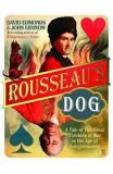 Rousseau's Dog: A Tale of Two Philosophers - David Edmonds, John Eidinow