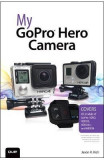 My GoPro Hero Camera - Jason R. Rich