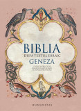 Biblia dupa textul ebraic - Geneza |, Humanitas