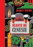 Nuante de cenusiu/Jasper Fforde