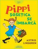 Cumpara ieftin Pippi Sosetica se imbarca/Astrid Lindgren