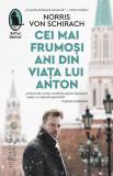 Cei mai frumosi ani din viata lui Anton | Norris von Schirach