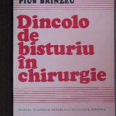 DINCOLO DE BISTURIU IN CHIRURGIE PIUS BRINZEU 1988