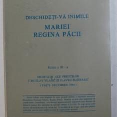 DESCHIDETI - VA INIMILE MARIEI REGINA PACII - meditatii ale preotilor TOMISLAV VLASIC si SLAVKO BARBARIC , 1999