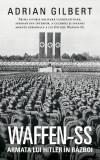 Waffen-SS. Armata lui Hitler în război