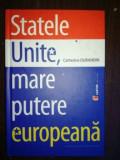 Statele Unite, mare putere europeana- Catherine Durandin