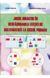 Jocul didactic in desfasurarea lectiei de matematica la ciclul mrimar - Ovidiu Balan, Daniela-Elena Nica