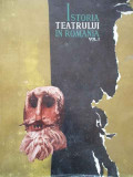 Istoria Teatrului In Romania Vol.1 - Colectiv ,280639