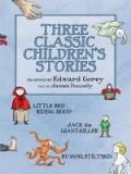 Three Classic Children's Stories: Little Red Riding Hood, Jack the Giant-Killer, and Rumpelstiltskin