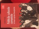 Cristian Vasile - Politicile Culturale Comuniste in timpul regumului Gh-Dej, Humanitas