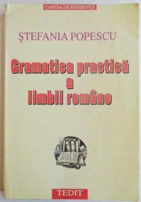 GRAMATICA PRACTICA A LIMBII ROMANE de STEFANIA POPESCU, 2001 foto