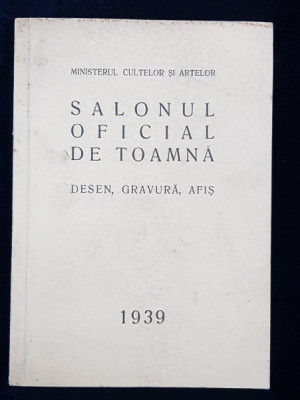 SALONUL OFICIAL DE TOAMNA . DESEN , GRAVURA , AFIS , 1939 foto