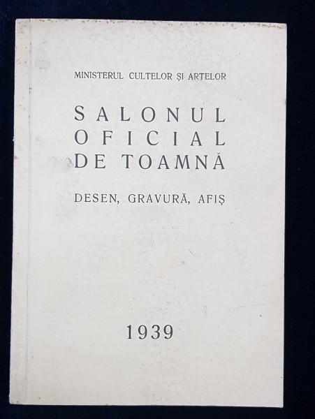 SALONUL OFICIAL DE TOAMNA . DESEN , GRAVURA , AFIS , 1939