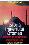 Istoria Imperiului Otoman - Lord Kinross